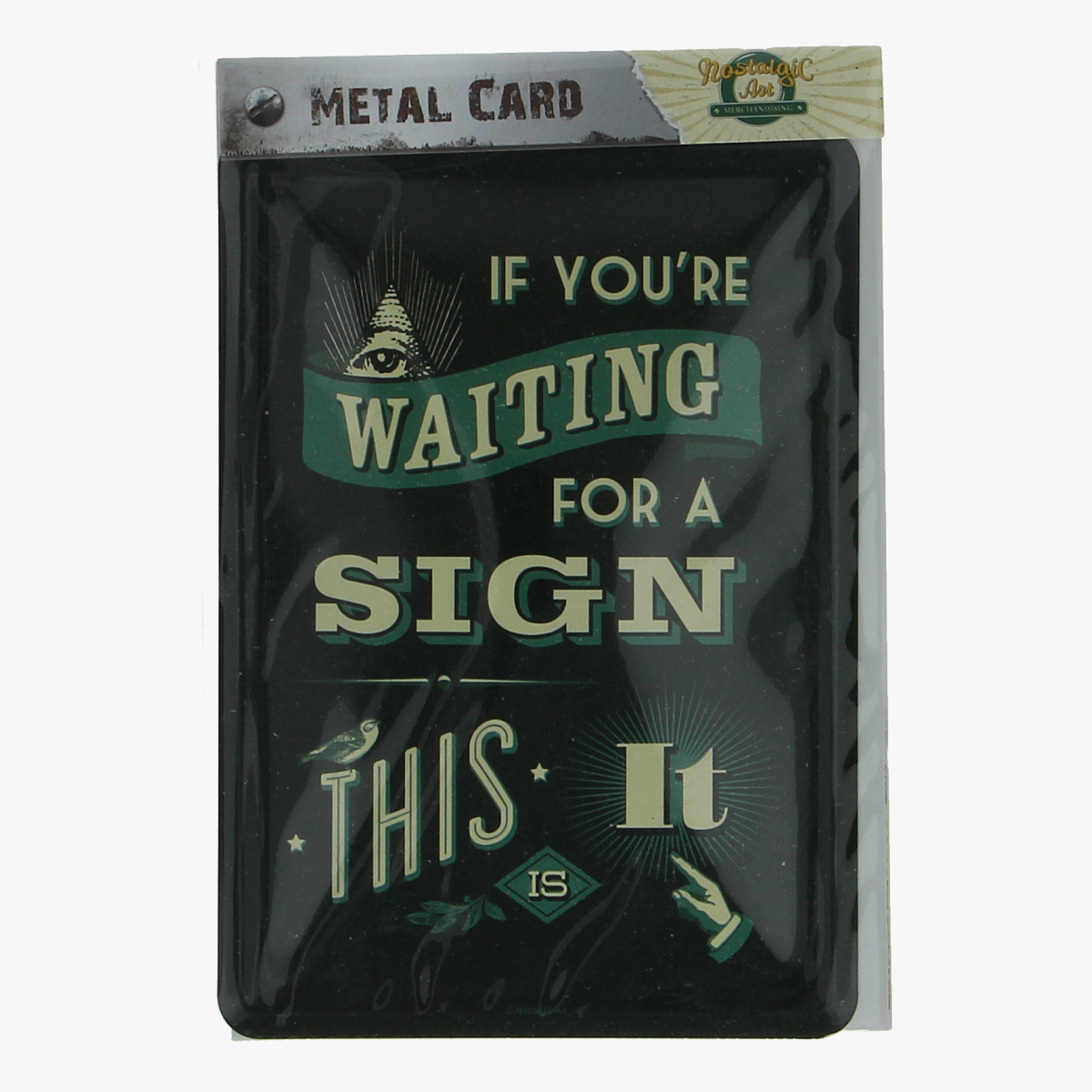 Afbeeldingen van metal card if you're waiting for a sign this is it