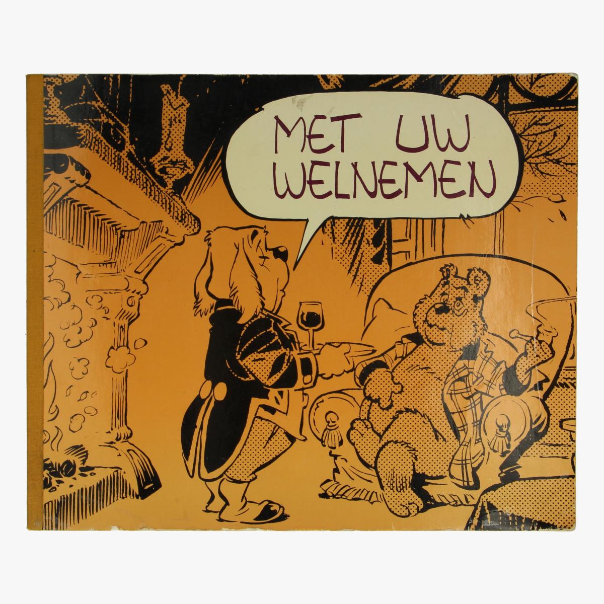 Afbeeldingen van Met uw Welnemen, Boek Marten Toonder
