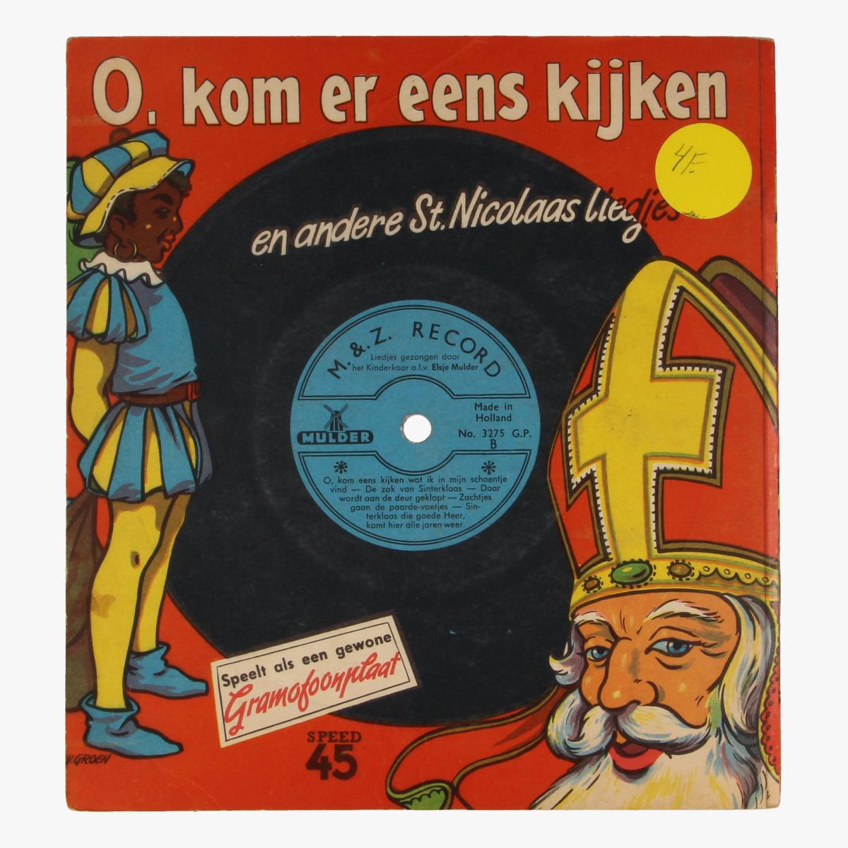 Afbeeldingen van O, Kom eens kijken en andere sinterklaas liedjes LP 45 toeren