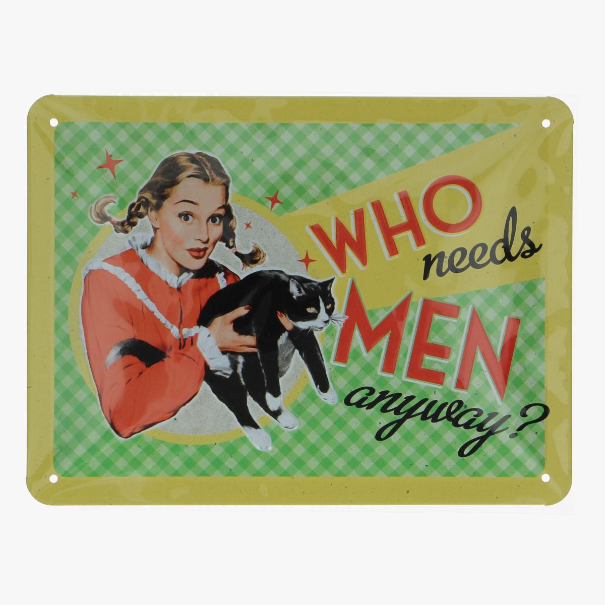 Afbeeldingen van blikken bordje who needs men anyway repro