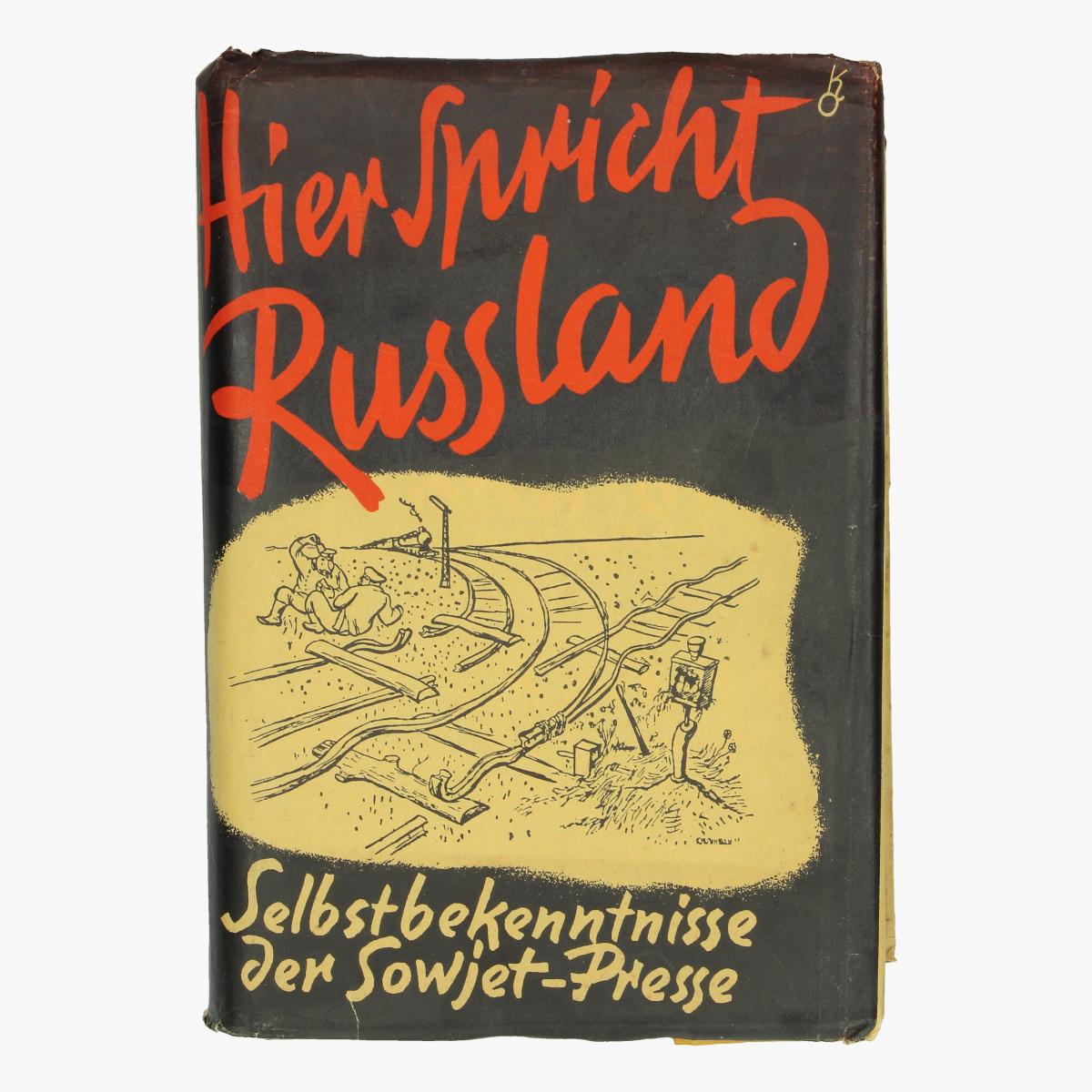 Afbeeldingen van boek hér spricht russland selbstbekenntniss der sowjet-presse