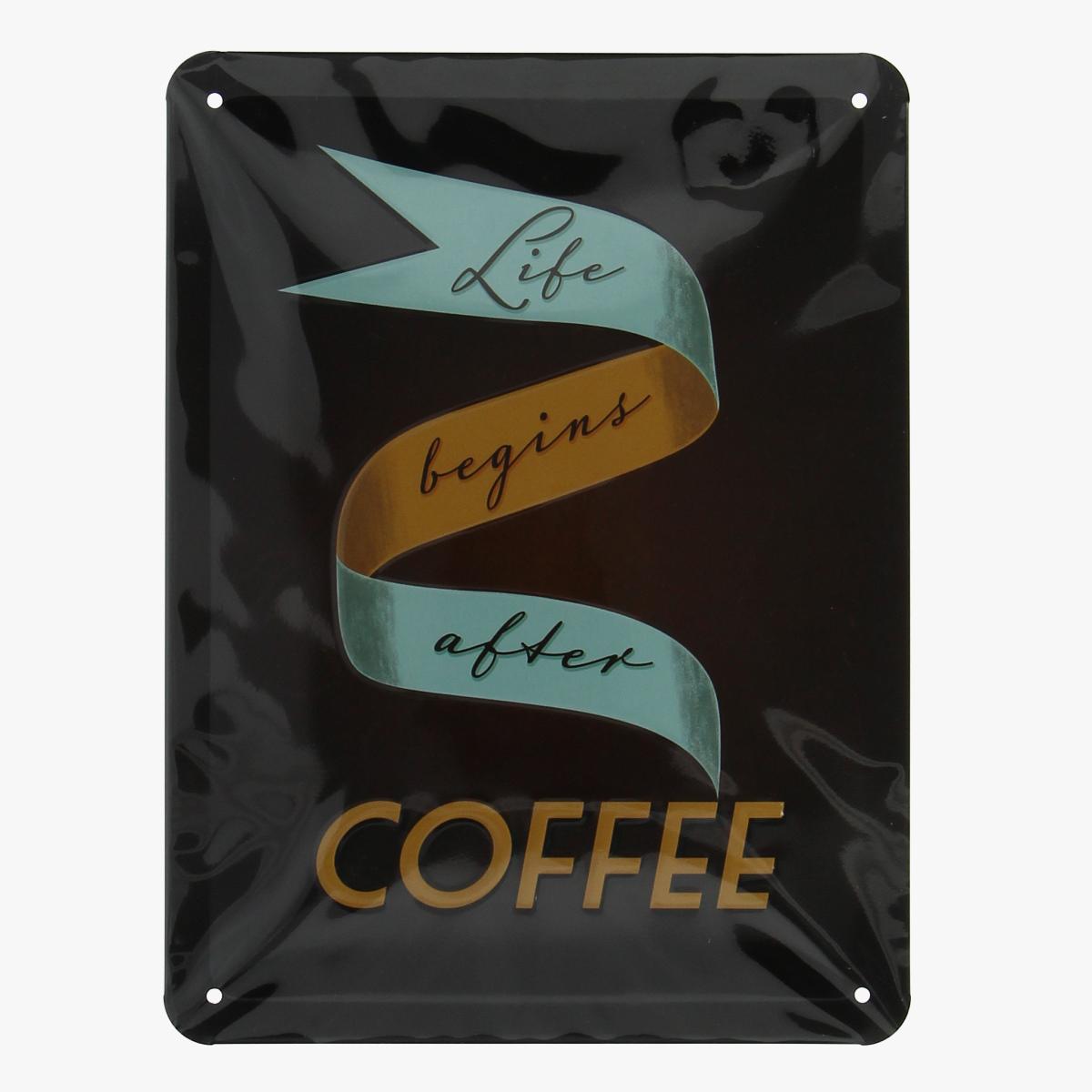 Afbeeldingen van blikken bordje life begins after coffee