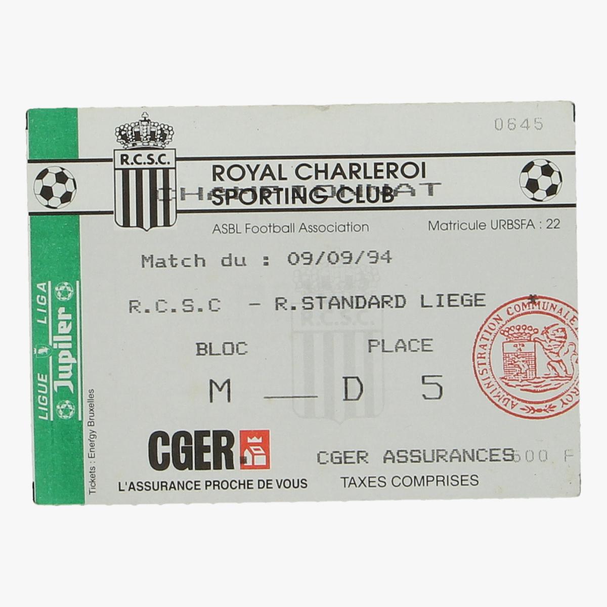 Afbeeldingen van voetbalticket royal Charleroi sporting club 09/09/94 R.C.S.C - R standard liege
