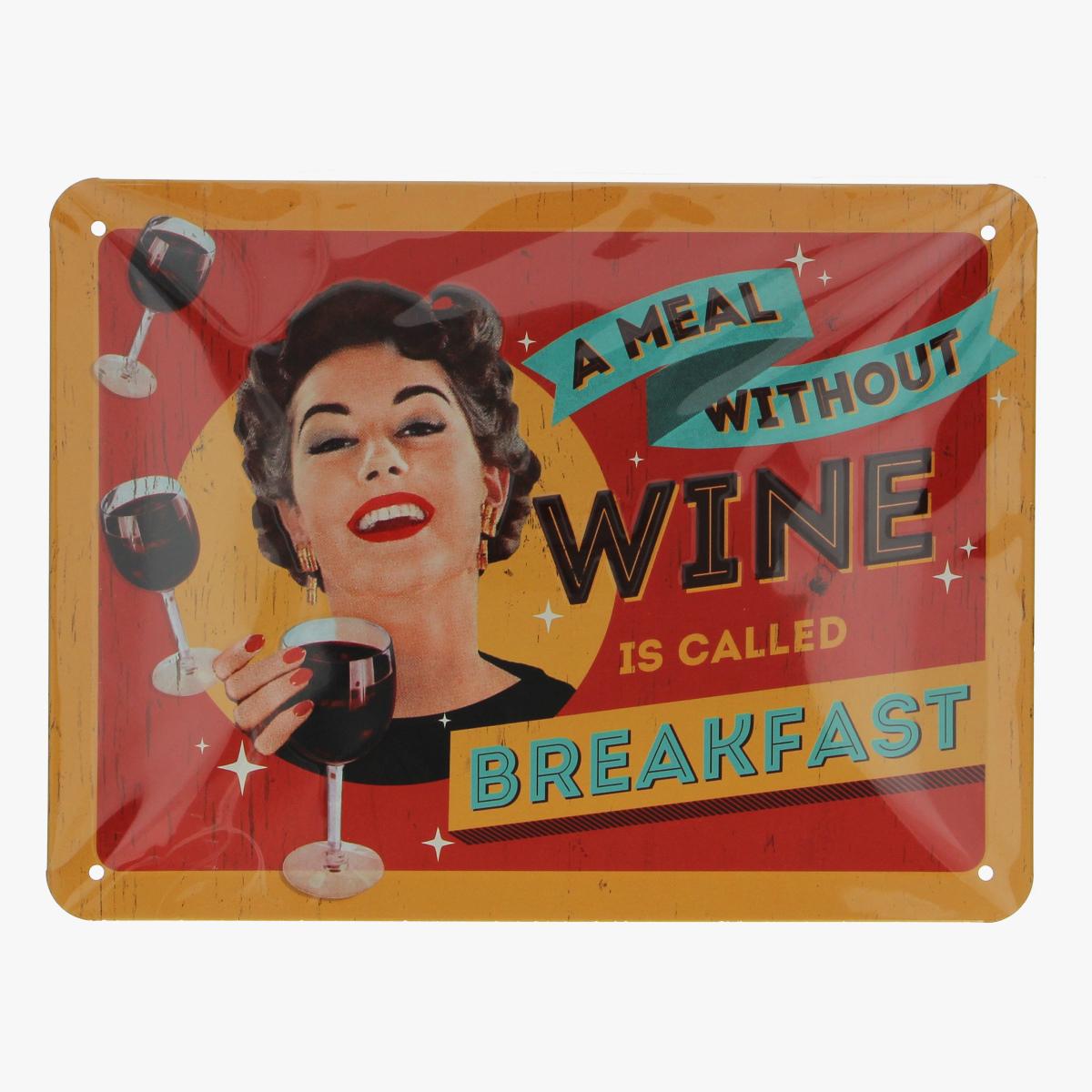 Afbeeldingen van blikken bordje A meal without wine is called Breakfast repro